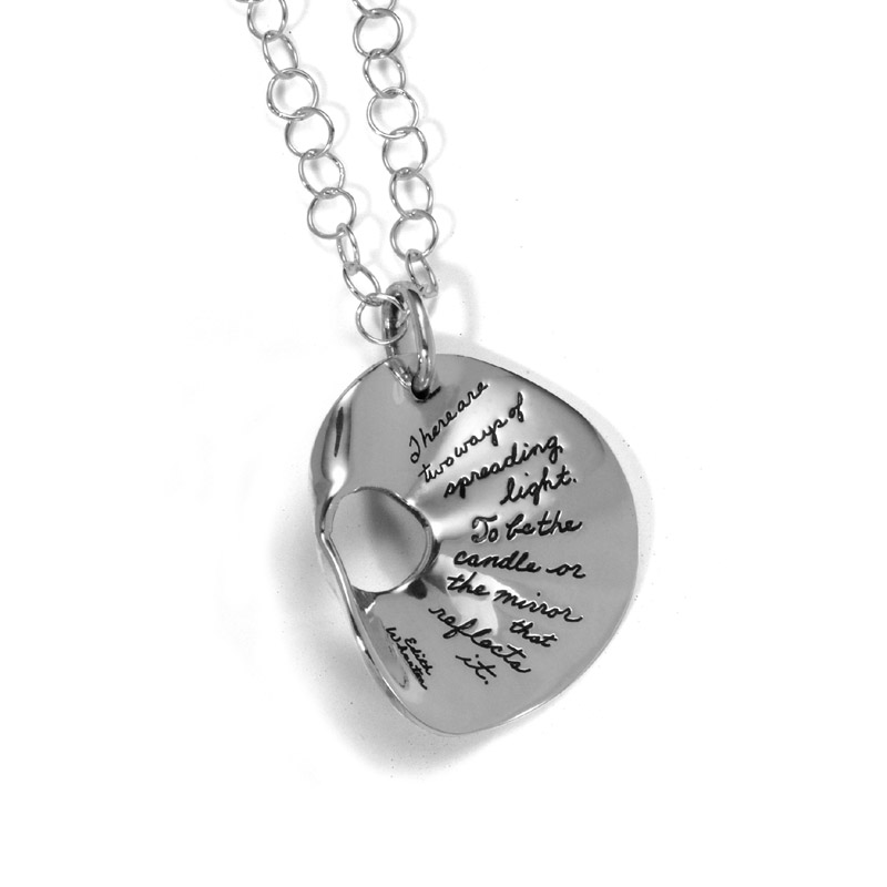 Pendant with Engraved Quote - There are two ways of spreading light: to be the candle or the mirror that reflects it. ~Edith Wharton | BB Becker| Inspirational Jewelry