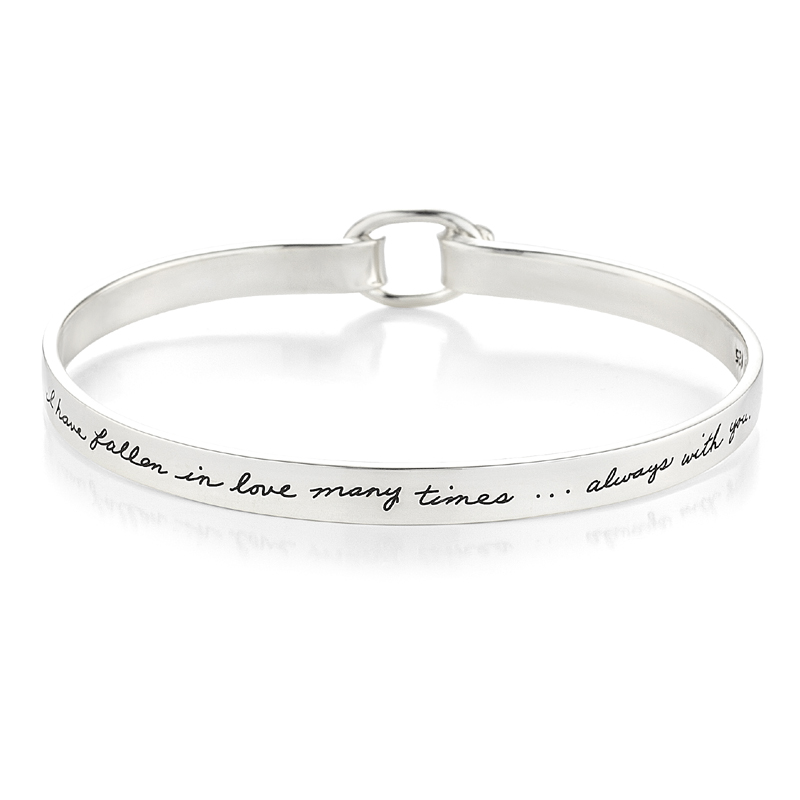 BB Becker | Inspirational Jewelry | Bracelet with engraved quote - I have fallen in love many times... Always with you.  ~Unknown