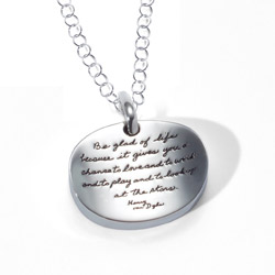 Pendant engraved with quote - Be glad of life, because it gives you a chance to love and to work and to play and to look up at the stars. ~Henry van Dyke | BB Becker| Inspirational Jewelry